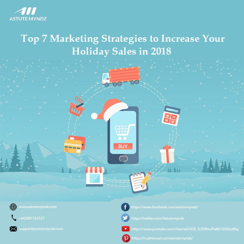 Top 7 Marketing Strategies to Increase Your Holiday Sales in 2018