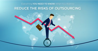 Everything You Need to Know When You Want to Reduce the Risks of Outsourcing