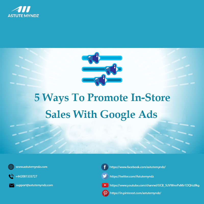 5 Ways To Promote In-Store Sales With Google Ads