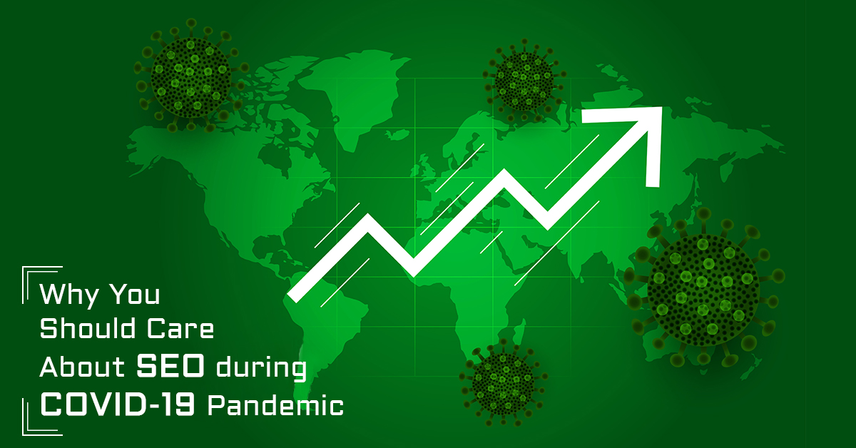 Why You Should Care About SEO during COVID-19 Pandemic?
